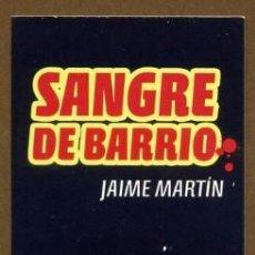 Coleccionismo Marcapáginas: MARCAPÁGINAS EDITORIAL NORMA SANGRE DE BARRIO. Lote 224787298