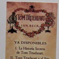 Coleccionismo Marcapáginas: MARCAPÁGINAS EDITORIAL PALABRA,TOM TRUEHEART.. Lote 117822747