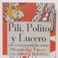 Coleccionismo Marcapáginas: MARCAPÁGINAS EDITORIAL REINO DE CORDELIA: PILI, POLITO Y LUCERO DAN LA VUELTA AL MUNDO ENTERO.. Lote 140541790