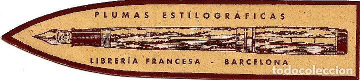MARCAPÁGINAS ANTIGUO LIBRERÍA FRANCESA - PLUMAS ESTILOGRÁFICAS - BARCELONA (Coleccionismo - Marcapáginas)