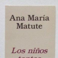 Coleccionismo Marcapáginas: MARCAPÁGINAS EDITORIAL DESTINO. LOS NIÑOS TONTOS.ANA MARIA MATUTE.. Lote 133914402