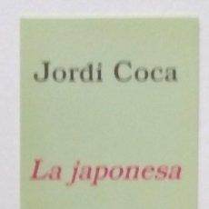 Coleccionismo Marcapáginas: MARCAPÁGINAS EDITORIAL DESTINO. LA JAPONESA.JORDI COCA-. Lote 133914438