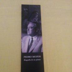 Coleccionismo Marcapáginas: PEDRO MOZOS, BIOGRAFIA DE UN PINTOR. Lote 143760154