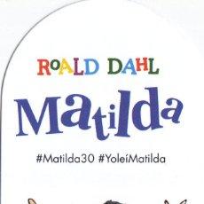 Coleccionismo Marcapáginas: MARCAPAGINAS: MATILDA - ALFAGUARA. Lote 146550482