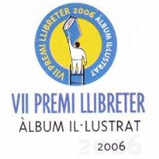 Coleccionismo Marcapáginas: MARCAPAGINAS: VII PREMI LLIBRETER 2006 . Lote 149631174