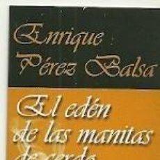 Coleccionismo Marcapáginas: MARCAPÁGINAS. CAPITÁN SWING. ENRIQUE PÉREZ BALSA. EL EDÉN DE LAS MANITAS DE CERDO . Lote 156889818