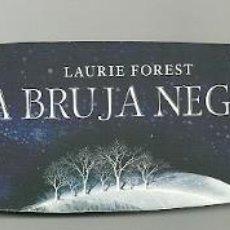 Coleccionismo Marcapáginas: MARCAPAGINAS. TROQUELADO. ROCA EDITORIAL. LAURIE FOREST. LA BRUJA NEGRA. Lote 156891254