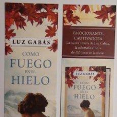 Coleccionismo Marcapáginas: MARCAPÁGINAS EDITORIAL PLANETA.COMO FUEGO EN EL HIELO.LUZ GABAS.. Lote 156892662
