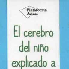 Coleccionismo Marcapáginas: MARCAPÁGINAS DE EDICIONES PLATAFORMA ACTUAL PUBLICIDAD DE EL CEREBRO DEL NIÑO EXPLICADO A LOS PADRES. Lote 168232328