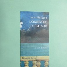 Coleccionismo Marcapáginas: MARCAPAGINAS EDITORIAL NORDICA L'OMBRA DE L'ALTRE MAR. Lote 222617428