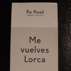Coleccionismo Marcapáginas: 1 MARCAPAGINAS DE ** ME VUELVES LORCA ** RE.READ . Lote 179079925