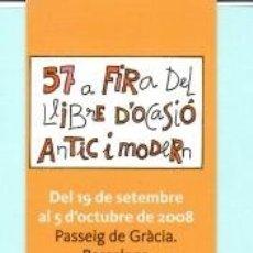 Coleccionismo Marcapáginas: MARCAPÁGINAS EDITORIAL GREMIO LLIBRETES DE VELL DE CATALUÑA TITULO 57 FIRA DEL LLIBRE ANTICI MODERM . Lote 181933445