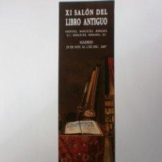 Coleccionismo Marcapáginas: MARCAPAGINAS XI SALON LIBRO ANTIGUO MADRID 2007 NUEVO. Lote 182076630