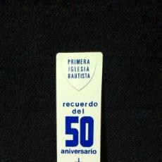 Coleccionismo Marcapáginas: RECUERDO DEL 50 ANIVERSARIO PRIMERA IGLESIA BAUTISTA - 1981. Lote 182086876