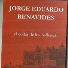 Coleccionismo Marcapáginas: MARCAPÁGINAS. EDITORIAL LA HUERTA GRANDE. JORGE EDUARDO BENAVIDES. EL COLLAR DE LOS BALBASES. Lote 182296317