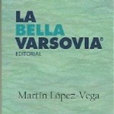 Coleccionismo Marcapáginas: MARCAPÁGINAS. LA BELLA VARSOVIA. MARTÍN LÓPEZ-VEGA. EL USO DEL RADAR EN MAR ABIERTO. Lote 182801108