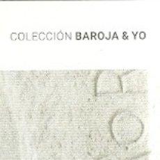 Coleccionismo Marcapáginas: MARCAPÁGINAS. IPSO FACTO EDICIONES. COLECCIÓN BAROJA & YO. Lote 182801353