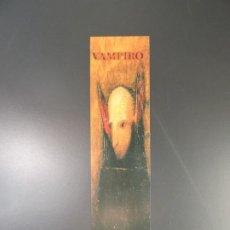 Coleccionismo Marcapáginas: MARCAPÁGINAS - VALDEMAR GÓTICA - VAMPIRO. Lote 238812055