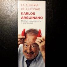 Coleccionismo Marcapáginas: MARCAPAGINAS EDITORIAL PLANETA. K ARGUIÑANO. LA ALEGRÍA DE COCINAR. PEDIDO MÍNIMO 3 EUROS.. Lote 193665040