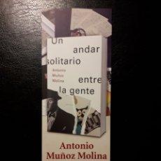Coleccionismo Marcapáginas: MARCAPAGINAS EDITORIAL SEIX BARRAL. A MUÑOZ MOLINA. UN ANDAR SOLITARIO...PEDIDO MÍNIMO 3 EUROS.. Lote 193758413