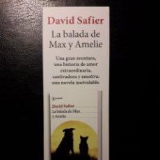 Coleccionismo Marcapáginas: MARCAPAGINAS EDITORIAL SEIX BARRAL. D SAFIER. LA BALADA DE MAX Y AMELIE. PEDIDO MÍNIMO 3 EUROS.. Lote 193758530