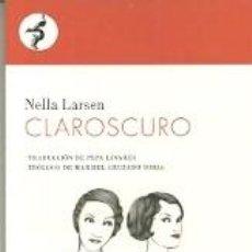 Coleccionismo Marcapáginas: MARCAPAGINAS. CONTRASEÑA EDITORIAL. NELLA LARSEN. CLAROSCURO. Lote 194236793