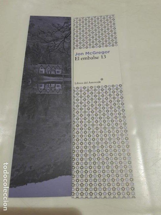 MARCAPÁGINAS. LIBROS DEL ASTEROIDE. JON MCGREGOR. EL EMBALSE 13 (Coleccionismo - Marcapáginas)
