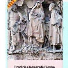 Coleccionismo Marcapáginas: MARCAPÁGINAS DE EDITO ESCOLTEU NOS TUTULO PREGÁRIA A LA SAGRADA FAMILIA . Lote 194301120
