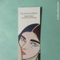 Coleccionismo Marcapáginas: MARCAPAGINAS EDITORIAL PROA LA TEVA OMBRA . Lote 194860837