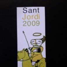 Coleccionismo Marcapáginas: MARCAPAGINAS SANT JORDI 2009. AROLA. ESCRITO EN TRASERA. PEDIDO MÍNIMO 3 EUROS.. Lote 194911763