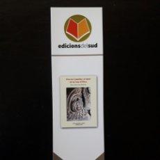 Coleccionismo Marcapáginas: MARCAPAGINAS EDITORIAL EDICIONS DEL SUD. PERE DE CENTELLES I EL DESTÍ... PEDIDO MÍNIMO 3 EUROS.. Lote 194911825