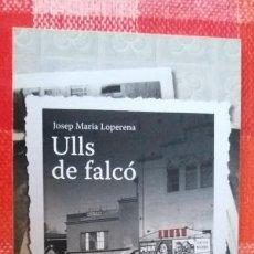 Coleccionismo Marcapáginas: MARCAPÁGINAS/PUNTO DE LIBRO-ULLS DE FALCÓ-JOSEP MARIA LOPERENA-BARCELONA FRANQUISME-ED. COLUMNA. Lote 195464521