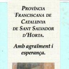 Coleccionismo Marcapáginas: MARCAPÁGINAS DE EDITOR DE PROVINCIA FRANCISCANA DE CATALUÑA DE HORTA . Lote 196843395