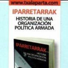 Coleccionismo Marcapáginas: MARCAPÁGINAS DE EDITOR TXALAPARTA HISTORIA DE UNA ORGANIZACIÓN POLITICA ARMADA . Lote 197094068