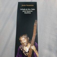 Coleccionismo Marcapáginas: MARCAPAGINAS. JESÚS NAZARENO. PALENCIA. Lote 204683373