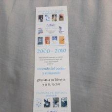 Coleccionismo Marcapáginas: MARCAPAGINAS. PÁGINAS DE ESPUMA. VIVIENDO DEL CUENTO 2000-2010. Lote 205134388