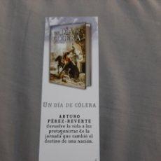 Coleccionismo Marcapáginas: MARCAPAGINAS. EDITORIAL ALFAGUARA. UN DÍA DE CÓLERA. ARTURO PÉREZ REVERTE. Lote 205134542