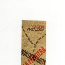 Coleccionismo Marcapáginas: MARCAPÁGINAS - CAPITÁN SWING - LA FRONTERA - BORDERLANDS - LA NUEVA MESTIZA - GLORIA ANZALDUA. Lote 210757506