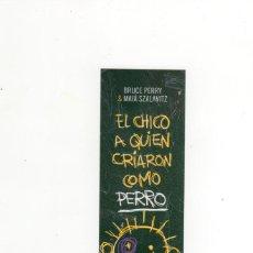 Coleccionismo Marcapáginas: MARCAPÁGINAS - CAPITÁN SWING - EL CHICO A QUIEN CRIARON COMO PERRO - BRUCE PERRY MAIA SZALAVITZ. Lote 210757926