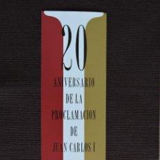 Coleccionismo Marcapáginas: MARCAPÁGINAS - 20 ANIVERSARIO DE LA PROCLAMACIÓN DE JUAN CARLOS I - DISCURSOS 1975 1995. Lote 217454378