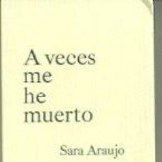 Coleccionismo Marcapáginas: MARCAPAGINAS. EDICIONES CARENA. SARA ARAUJO. A VECES ME HE MUERTO. Lote 218246923