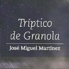 Coleccionismo Marcapáginas: MARCAPÁGINAS. TRES PUNTOS EDICIONES. JOSÉ MIGUEL MARTÍNEZ. TRÍPTICO DE GRANOLA. Lote 218248032