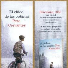 Coleccionismo Marcapáginas: MARCAPÁGINAS EL CHICO DE LAS BOBINAS PERE CERVANTES - DESTINO. Lote 221589568