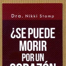 Coleccionismo Marcapáginas: MARCAPÁGINAS EDITORIAL SIRIO ¿SE PUEDE MORIR POR UN CORAZON ROTO?. Lote 222145622