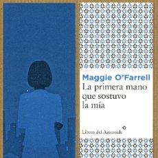Coleccionismo Marcapáginas: MARCAPÁGINAS EDITORIAL - LIBROS DEL ASTEROIDE LA PRIMERA MANO QUE SOSTUVO LA MIA. Lote 245313660