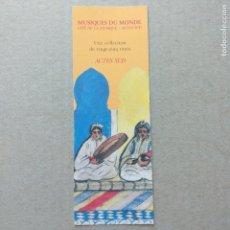 Coleccionismo Marcapáginas: MARCAPAGINAS MUSIQUES DU MONDE. CITE DE LA MUSIQUE ACTES SUD. Lote 225309965