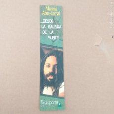 Coleccionismo Marcapáginas: MARCAPAGINAS DESDE LA GALERÍA DE LA MUERTE. MUMIA ABUL-JAMAL. TXALAPARTA. Lote 232424630