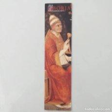 Coleccionismo Marcapáginas: MARCAPAGINAS. ELS BORJA. FAMILIA Y MITE. JOAN FRANCESC MIRA. BROMERA. Lote 234118730