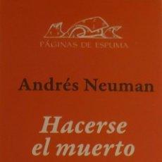 Coleccionismo Marcapáginas: MARCAPÁGINAS EDITORIAL PAGINAS DE ESPUMA,HACERSE EL MUERTO.ANDRES NEUMAN-. Lote 263189620