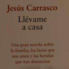 Coleccionismo Marcapáginas: MARCAPÁGINAS EDITORIAL SEIX BARRAL.LLÉVAME A CASA. JESÚS CARRASCO.. Lote 244617130